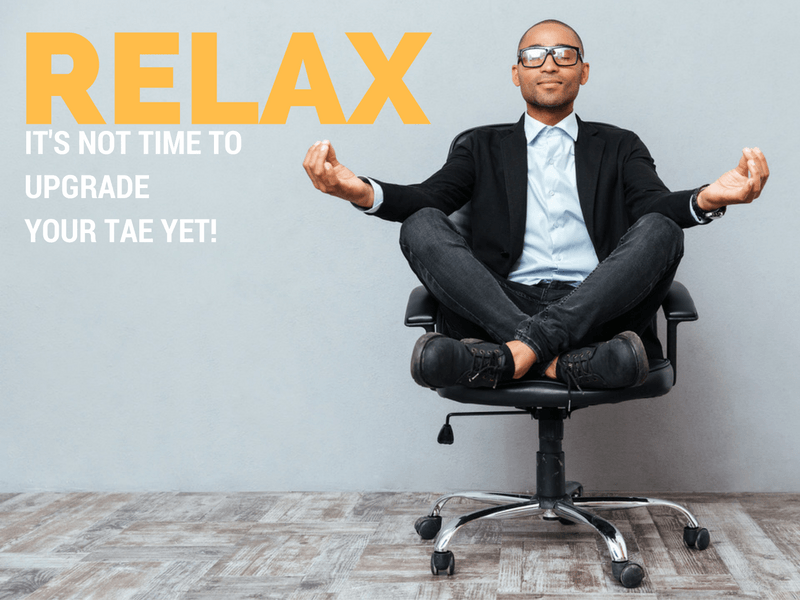 relax-its-not-time-to-upgrade-yet