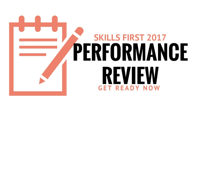 Applied for a 2017 Skills First Contract? Get ready for your Performance Review now!