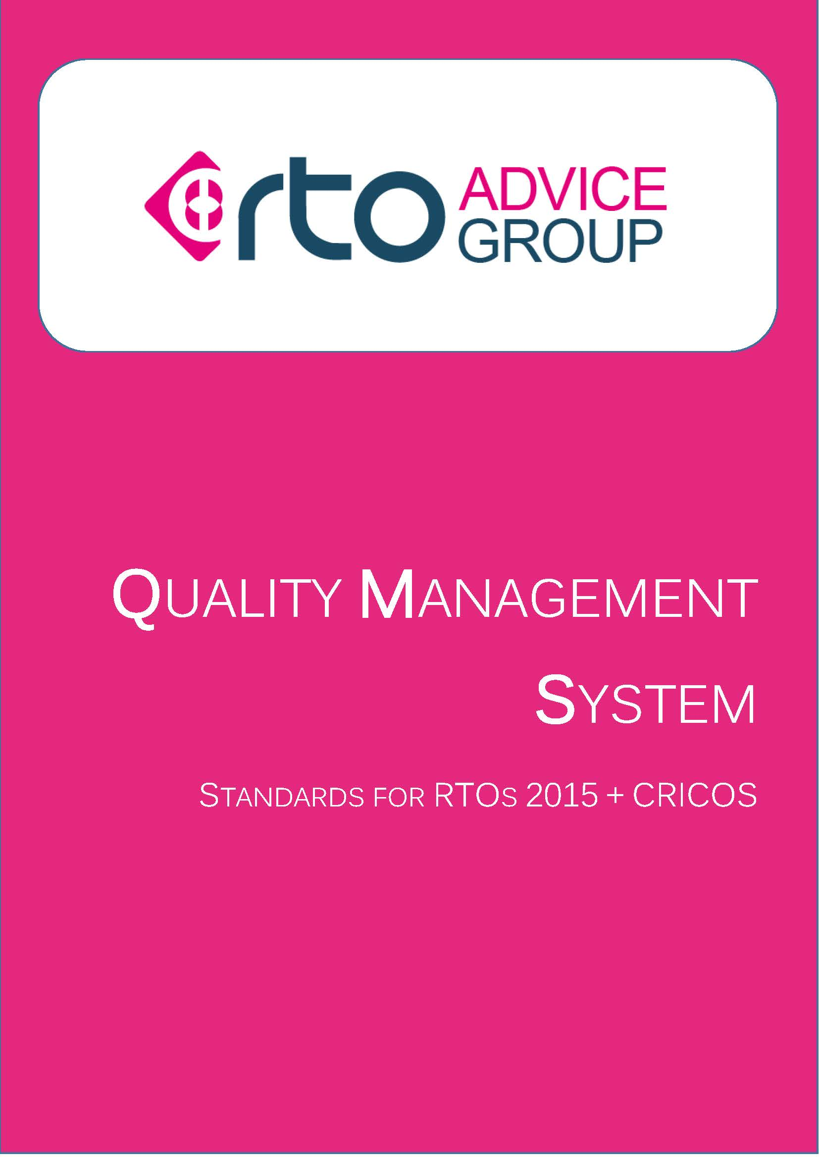 Quality Management System – Standards for RTOs 2015 + CRICOS 2018