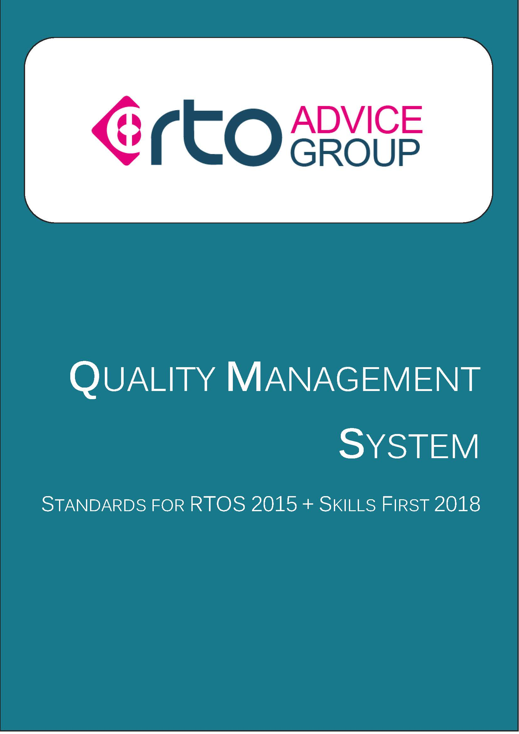 Quality Management System – Standards for RTOs 2015 + Skills First 2018