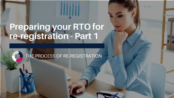 Preparing your RTO for Re-Registration – Part 1