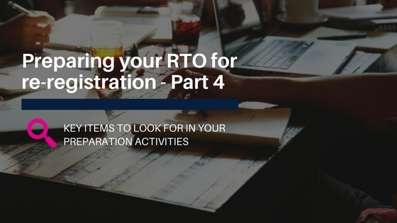 Preparing your RTO for re-registration – Part 4A