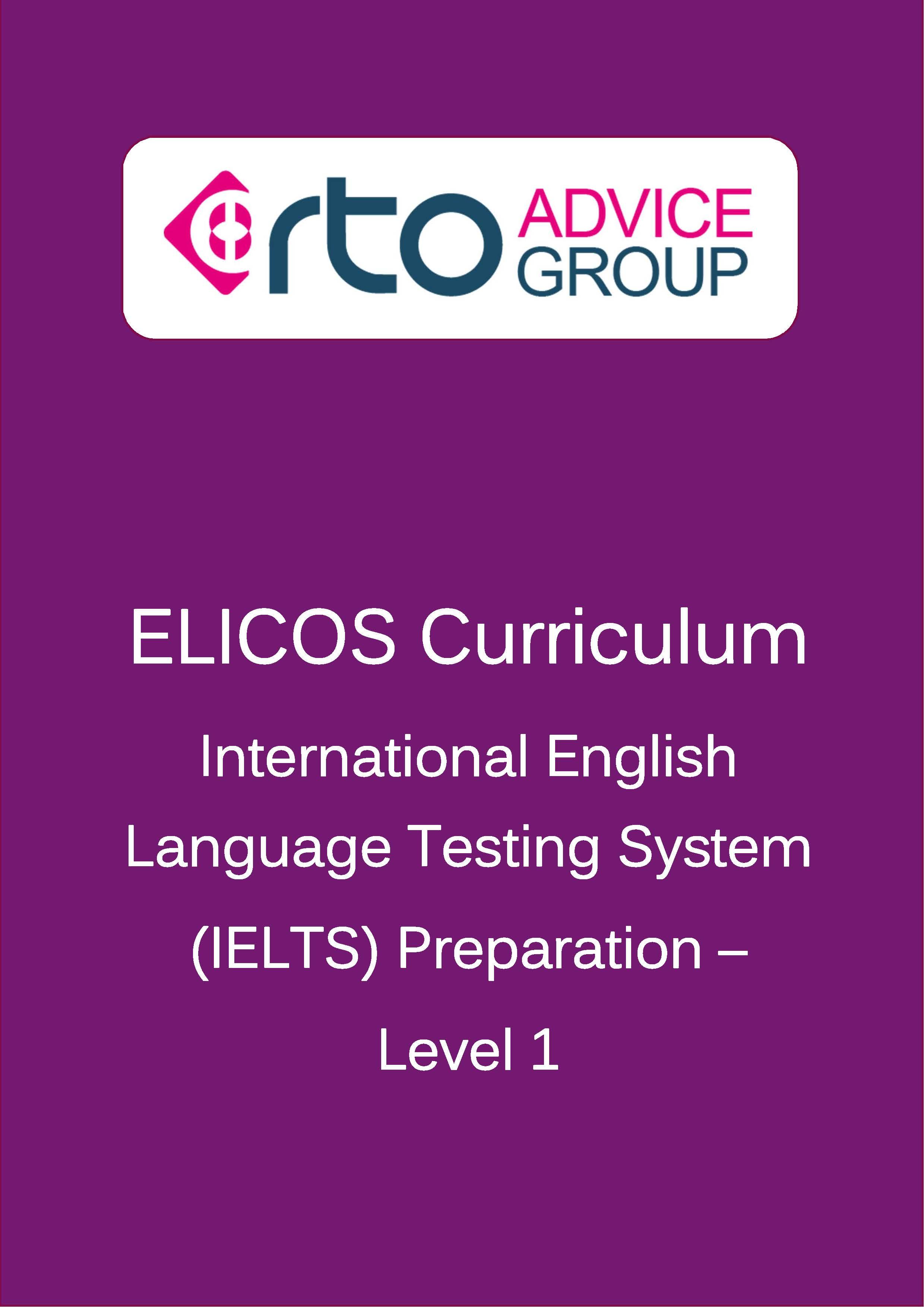 ELICOS Curriculum – International English Language Testing System Preparation Level 1