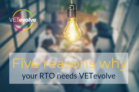 Five reasons why your RTO needs VETevolve