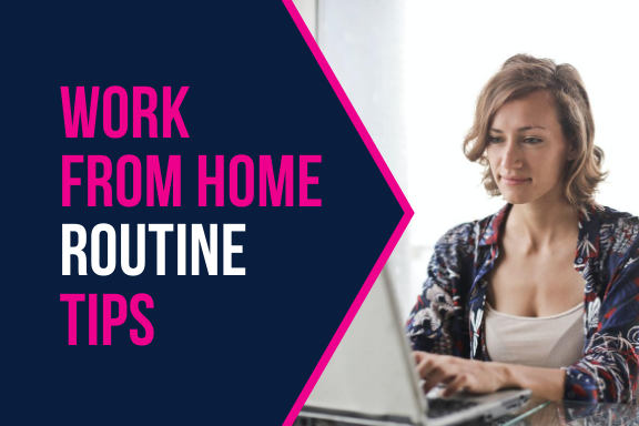 Work From Home Routine Tips